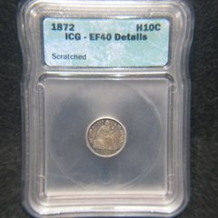 1872 Seated Liberty H10C ICG-EF40 Details, Scratched