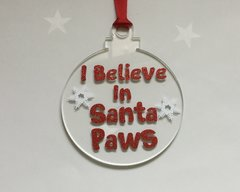 Handmade I believe in Santa Paws Christmas Tree Dog Decoration