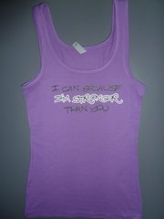 """Fitness """"I Can Because I'm Stronger Than You"""" Cotton/Poly/Spandex Tank"""