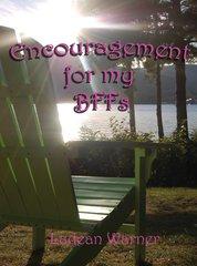 Encouragement for My BFFs