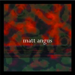 Matt Angus - Matt Angus - 2006