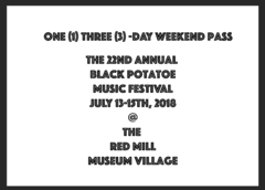Early Bird Pre-Sale 3-day pass for the 22nd Annual Black Potatoe Music Festival - July 13-15th, 2018 @ The Red Mill Museum Village - Clinton, NJ