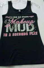Tank Top- Black-I Can Go From Make Up to Mud in 2 Seconds Flat