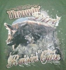 Olive Green T-Shirt- Throwin Dirt and Raisin Cane Hog Hunting
