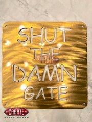 Damn Gate Sign