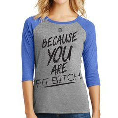 Because You Are - Fit Bitch Baseball Tri-Blend T-shirt