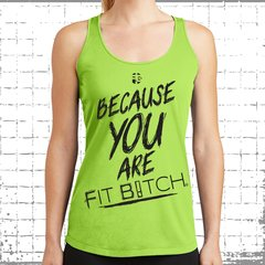 Fit Bitch Badass Racerback Dry Wear - Because You Are