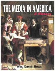 The Media in America: A History, 10th edition (2017) (Sloan)