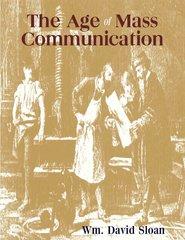The Age of Mass Communication, 2nd edition (Sloan)