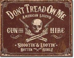 "Don't Tread on Me ""Gun for Hire - Shootin' & Lootin'"" Metal Sign"