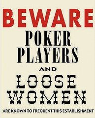 BEWARE: Poker Players and Loose Women Metal Sign