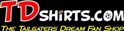 Tailgaters Dream  TDshirts.com