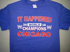"""It Happened"" World Champions Chicago shirt"