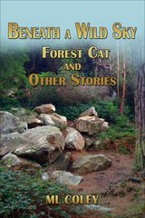 Beneath a Wild Sky: Forest Cat and other stories