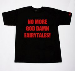 NO MORE GOD DAMN FAIRYTALES!