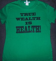 Health I$ Wealth! Get Money!