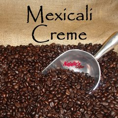 Mexicali Creme Fresh Roasted Gourmet Flavored Coffee