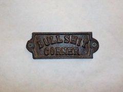 BullShit Corner Plaque - #65003