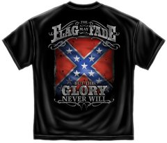 Rebel T-Shirt | The Flag May Fade But The Glory Never Will