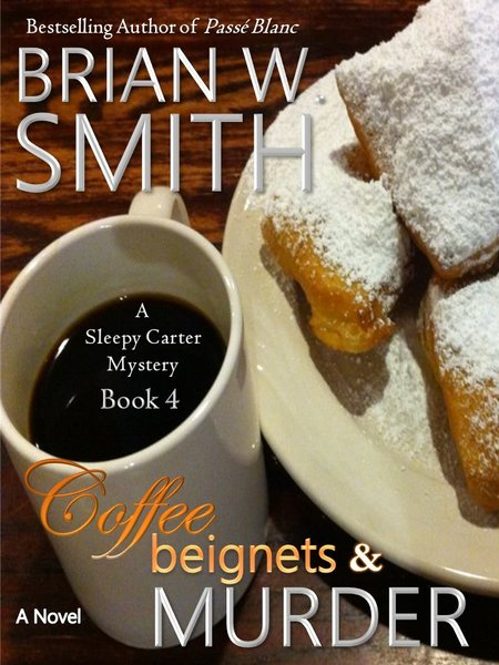 Coffee, Beignets, and Murder (Book 4 - Sleepy Carter Mysteries) Scheduled Release: July 16, 2018