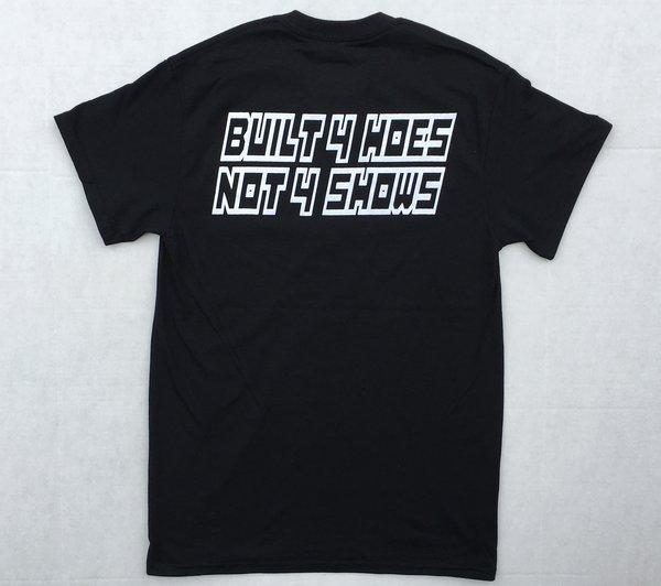 Built 4 Hoes Not 4 Shows *FRONT DESIGN* Black