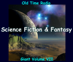 Old Time Radio Science Fiction Fantasy and Forgotten Collection Volume 7 of the the 24 Volume Radio Treasury Archive 15,000 on 15 DVDs