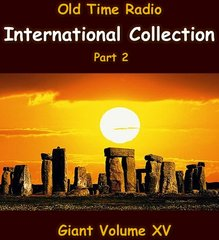 Old Time Radio International Collection part 2. Volume 15 of the the 24 Volume Radio Treasury Archive 10,000 on 10 DVDs