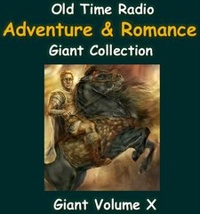 Old Time Radio Giant Romance and Adventure Collection Volume 10 of the the 24 Volume Radio Treasury Archive 12,000 on 12 DVDs