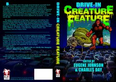 DRIVE-IN CREATURE FEATURE Edited By Eugene Johnson & Charles Day