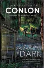 SAVAGING THE DARK By Christopher Conlon