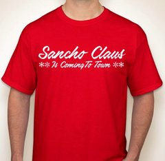 Sancho Claus Is Coming To Town Funny Christmas T-Shirt