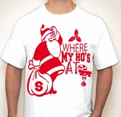 Where My Ho's At? Christmas T-Shirt