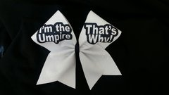 I'm the Umpire That's Why Softball Bow