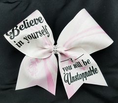 Believe in yourself & you will be unstoppable Cheer Bow