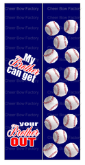 My Brother Can Get Your Brother Out Softball Cheer Bow Ready to Press Sublimation Graphic