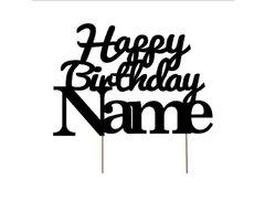 Custom Cake Topper: Happy Birthday with Name
