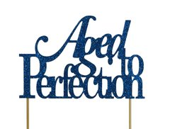 Blue Aged to Perfection Cake Topper