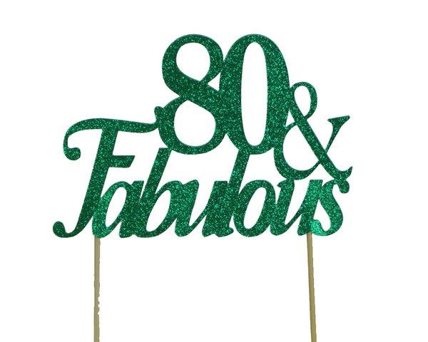 Green 80 & Fabulous Cake Topper