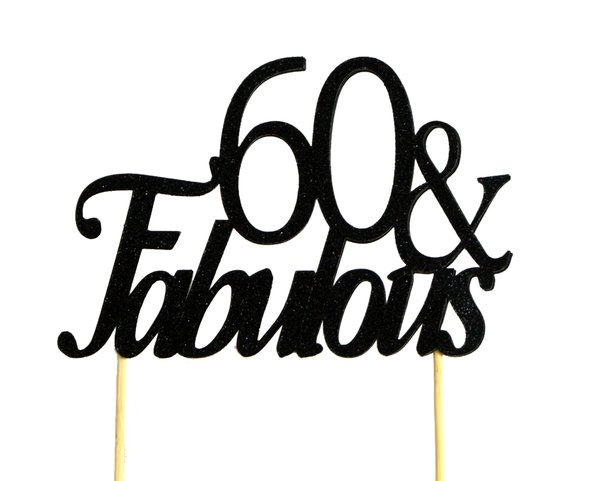 Black 60 & Fabulous Cake Topper
