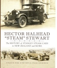 "160 Hector Halhead ""Steam"" Stewart: The History of Stanley Steam Cars in New Zealand and More"