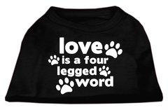 Dog Shirts: LOVE IS A FOUR LEG WORD Screen Print Dog Shirt in Various Colors & Sizes by Mirage