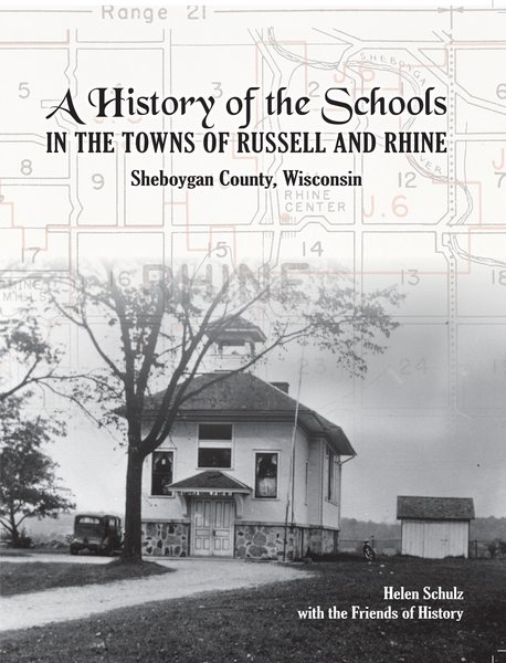 A History of Schools in the Towns of Russell and Rhine