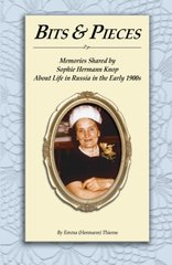 Bits and Pieces: Memories About Life in Russia