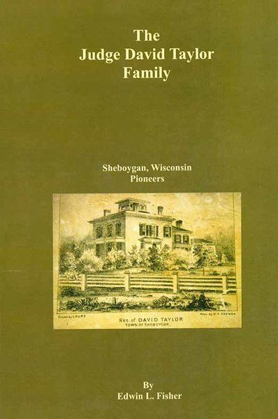 The Judge David Taylor Family, Sheboygan Pioneers
