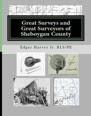Great Surveys and Surveyors of Sheboygan County