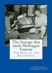 The Sausage that Made Sheboygan Famous, The Rise of the Bratwurst