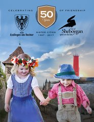 Celebrating 50 Years of Friendship, Sister Cities 1967-2017, Sheboygan and Esslingen