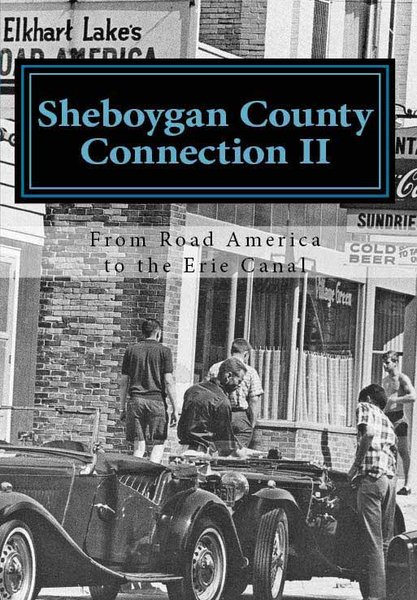 Sheboygan County Connection II from Road America to the Erie Canal