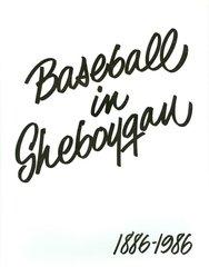 Baseball in Sheboygan County 1886-1986
