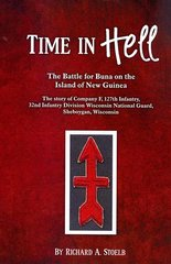 Time in Hell, The Battle for Buna on the Island of New Guinea